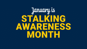 January is Stalking Awareness Month banner is white and yellow with a blue background